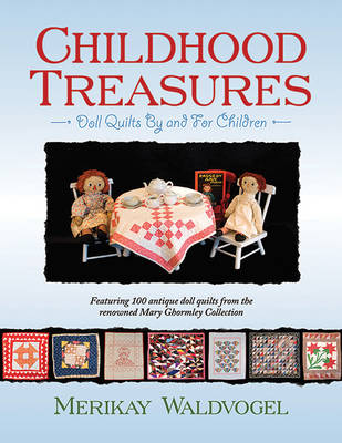 Childhood Treasures: Doll Quilts by and for Children (Paperback)