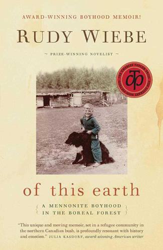 of this earth: A Mennonite Boyhood In The Boreal Forest (Paperback)