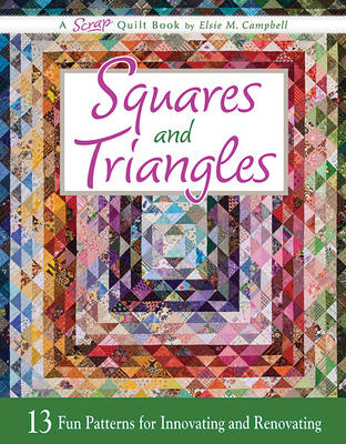Squares and Triangles: 13 Fun Patterns for Innovating and Renovating (Paperback)