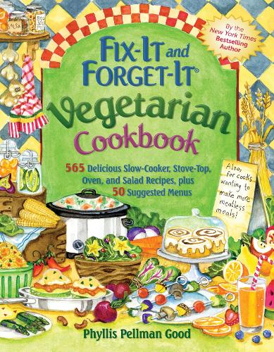Fix-It and Forget-It Vegetarian Cookbook: 565 Delicious Slow-Cooker, Stove-Top, Oven, And Salad Recipes, Plus 50 Suggested Menus (Paperback)
