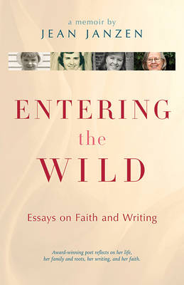 Entering the Wild: Essays on Faith and Writing (Paperback)