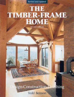 The New Timber-frame Home: Design, Construction and Finishing (Hardback)