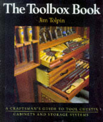 The Toolbox Book: A Craftsman's Guide to Tool Chests, Cabinets and Storage Systems (Paperback)