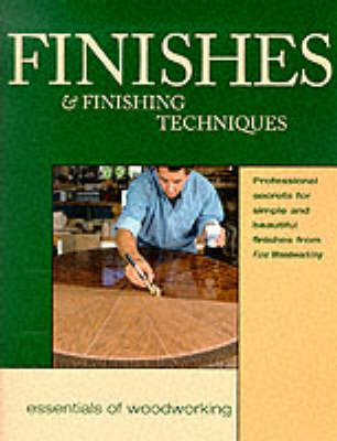 Finishes and Finishing Techniques - Essentials of woodworking (Paperback)