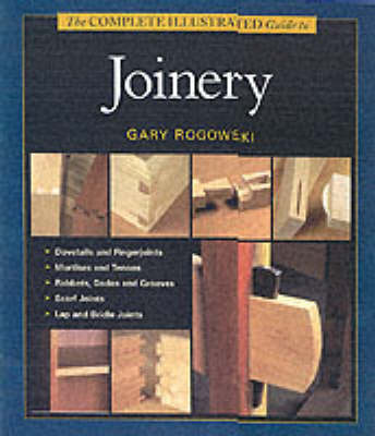 The Complete Illustrated Guide to Joinery (Hardback)