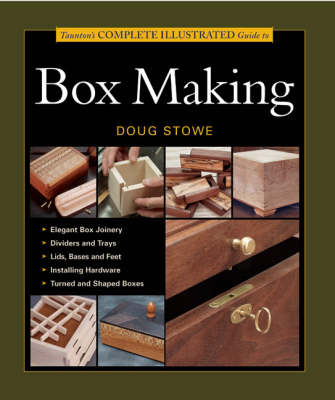 Taunton's Complete Illustrated Guide to Box Making (Paperback)