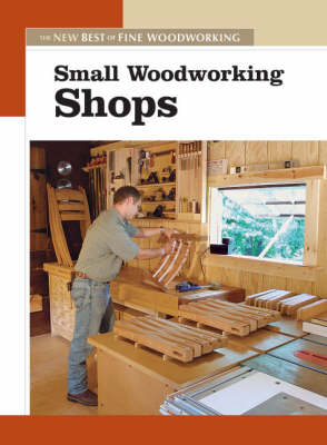 "Small Woodworking Shops - ""Fine Woodworking"" (Paperback)"