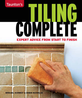 Tiling Complete: Expert Advice from Start to Finish (Paperback)