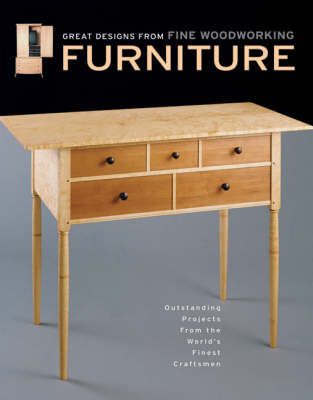 Furniture: Great Designs from Fine Woodworking - Outstanding Projects from the World's Finest Craftsmen (Paperback)