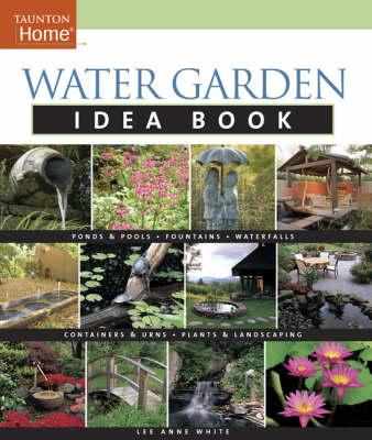 Water Garden Idea Book - Idea Book S. (Paperback)