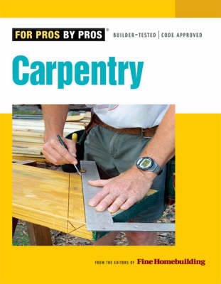 Carpentry - For Pros, by Pros (Paperback)
