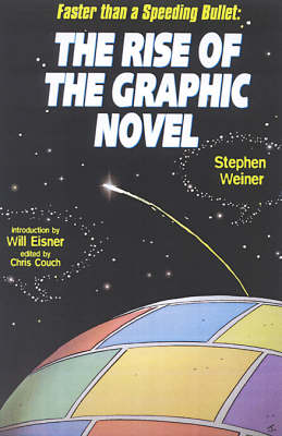 The Rise Of The Graphic Novel: Faster than a Speeding Bullet (Hardback)
