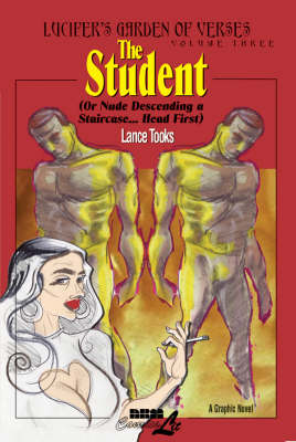 The Student (or Nude Descending A Staircase...head First): Lucifer's Garden of Verses Vol. 3 (Paperback)