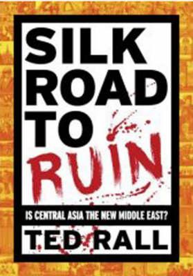 Silk Road to Ruin (Hardback)