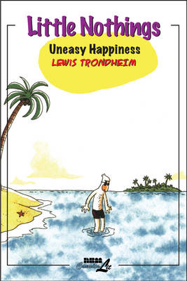 Little Nothings: Little Nothings Vol.3 Uneasy Happiness v. 3 (Paperback)