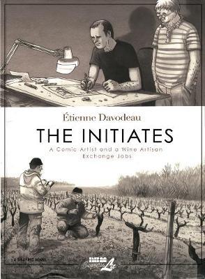 The Initiates: A Comic Artist and a Wine Artisan Exchange Jobs (Hardback)