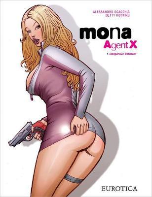 Mona Agent X: Mona, Agent X Vol. 1 Dangerous Initiation Vol. 1 (Paperback)