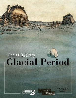 Louvre Collection, The: Glacial Period (Hardback)