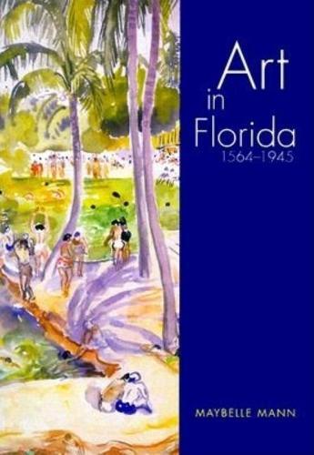 Art in Florida: 1564-1945 (Hardback)