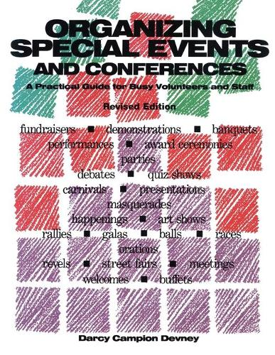 Organizing Special Events and Conferences: A Practical Guide for Busy Volunteers and Staff (Paperback)