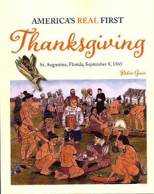 America's Real First Thanksgiving: St. Augustine, Florida, September 8, 1565 (Paperback)