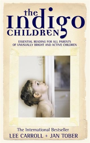 The Indigo Children: Essential Reading for All Parents of Unusually Bright and Active Children (Paperback)