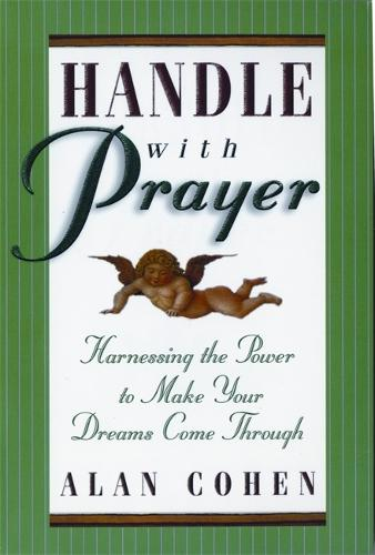 Handle With Prayer: Harnessing the Power to Make Your Dreams Come Through (Paperback)
