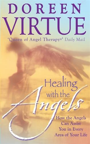 Healing with the Angels: How the Angels Can Assist You in Every Area of Your Life (Paperback)