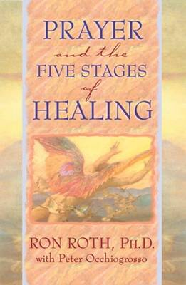 Prayer And The Five Stages Of Healing (Paperback)