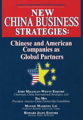 New China Business Strategies: Chinese & American Companies as Global Partners (Hardback)