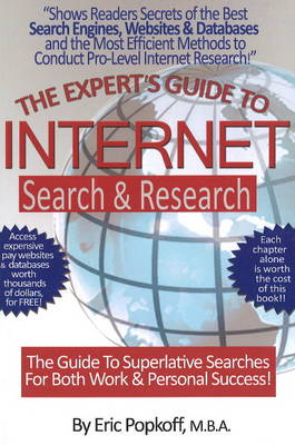 Expert's Guide to Internet Search and Research: The Guide to Superlative Searches for Both Work and Personal Success (Paperback)