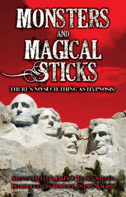 Monsters & Magical Sticks: There's No Such Thing As Hypnosis? (Paperback)