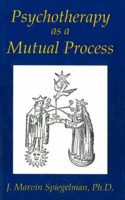 Psychotherapy as a Mutual Process (Paperback)