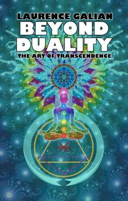 Beyond Duality: The Art of Transcendence (Paperback)