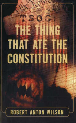 TSOG: The Thing That Ate the Constitution (Paperback)