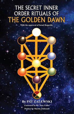 Secret Inner Order Rituals of the Golden Dawn (Paperback)