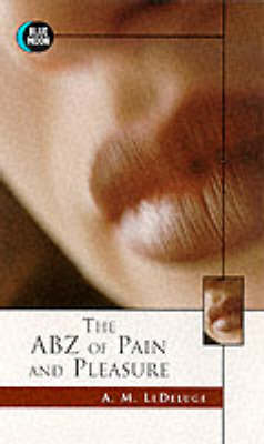 ABZ of Pain and Pleasure (Paperback)