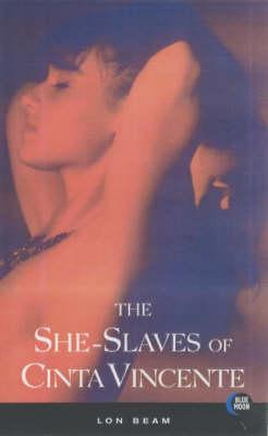 The She-slaves of Cinta Vincente (Paperback)