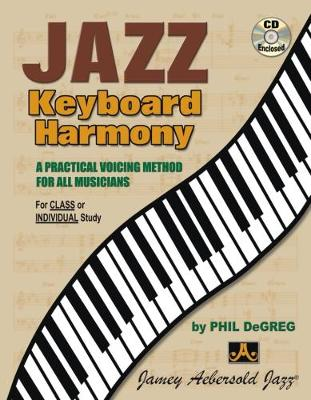 Jazz Keyboard Harmony (With Free Audio CD): A Practical Voicing Method for All Musicians (Paperback)