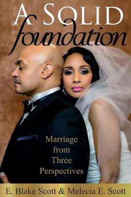 A Solid Foundation: Marriage from Three Perspectives (Paperback)