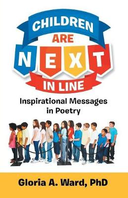 Children Are Next in Line: Inspirational Messages in Poetry (Paperback)