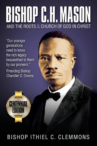 Bishop C. H. Mason and the Roots of the Church of God in Christ (Paperback)