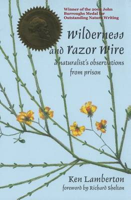 Wilderness and Razor Wire: A Naturalist's Observations from Prison (Paperback)