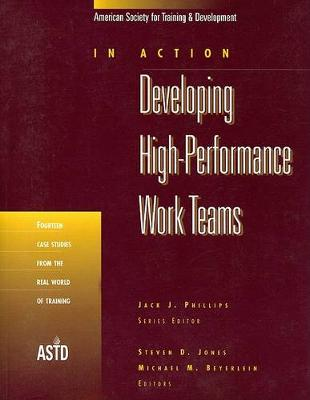 Developing High-Performance Work Teams v. 1; Fourteen Case Studies from the Real World of Training (Paperback)