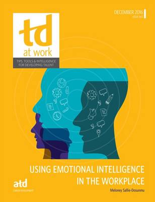 Using Emotional Intelligence in the Workplace - TD at Work (formerly Infoline) (Paperback)