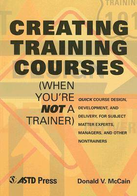 Creating Training Courses (Paperback)