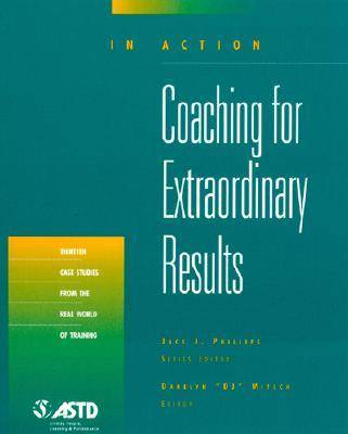 Coaching for Extraordinary Results - In Action Case Study Series (Paperback)