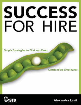 Success for Hire: How to Find and Keep Outstanding Employees (Paperback)