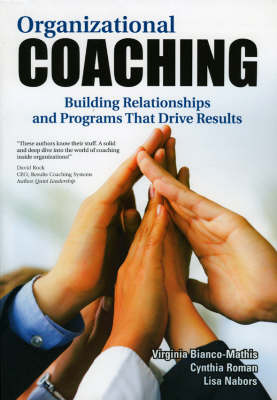 Organizational Coaching: Building Relationships, Processes, and Strategies That Drive Results (Paperback)