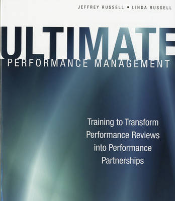 Ultimate Performance Management: Performance Management Process Training That Produces Results (Paperback)